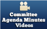 Committee Agendas Minutes Videos