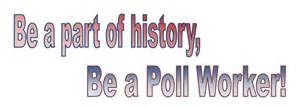 Image - Be Part of History Be a Poll Worker.jpg